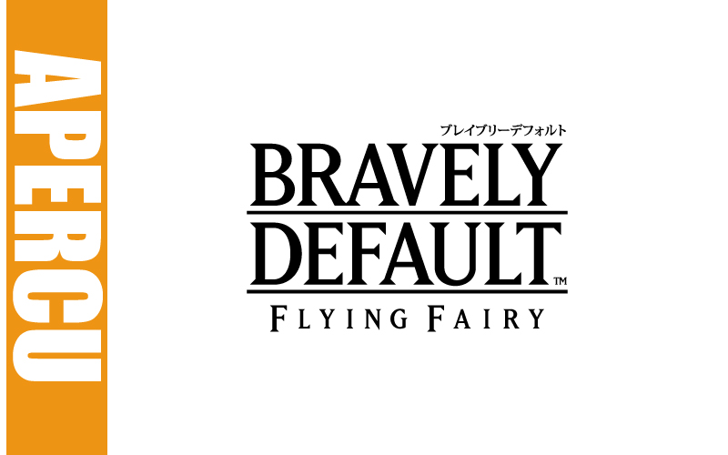 Aperçu de Bravely Default