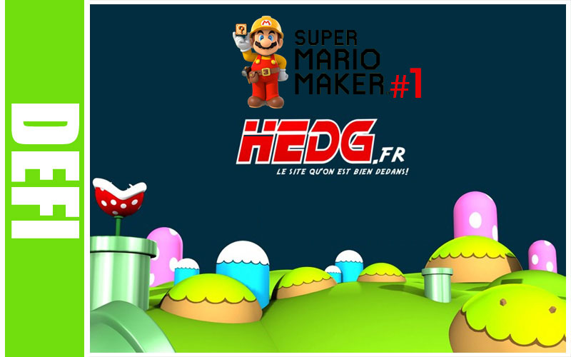 Super Mario Maker - Défi Hedg.fr