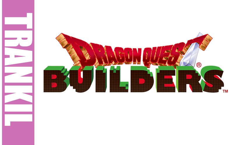 Dragon Quest Builders : Trankil avec P4C #13