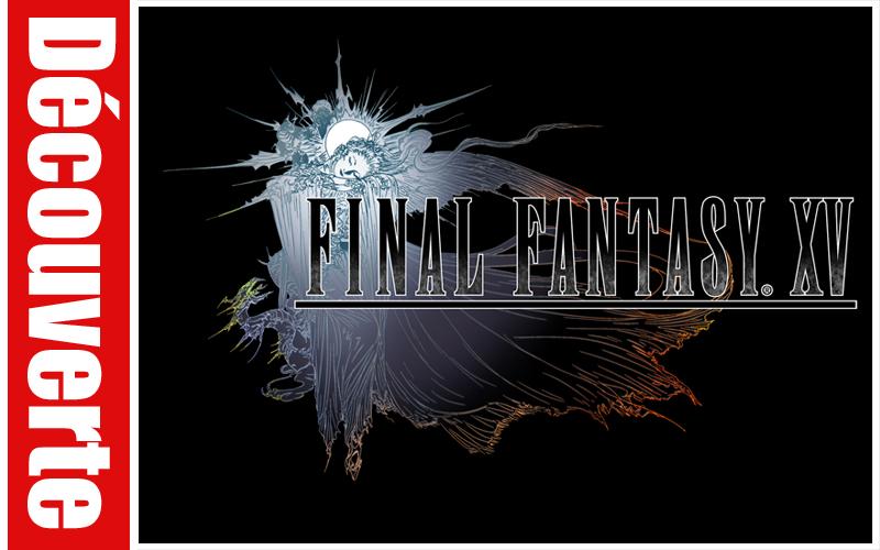 Découverte : Final Fantasy XV : Episode Duscae