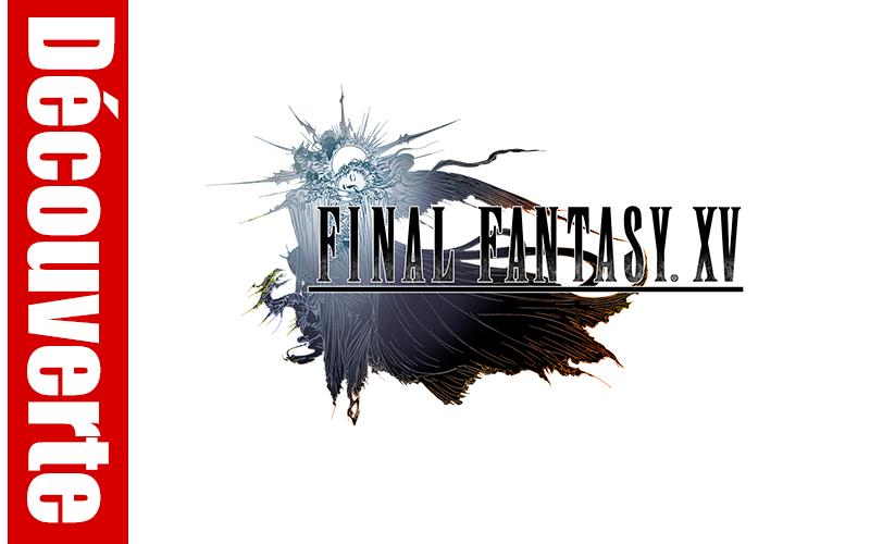 Découverte de Final Fantasy XV