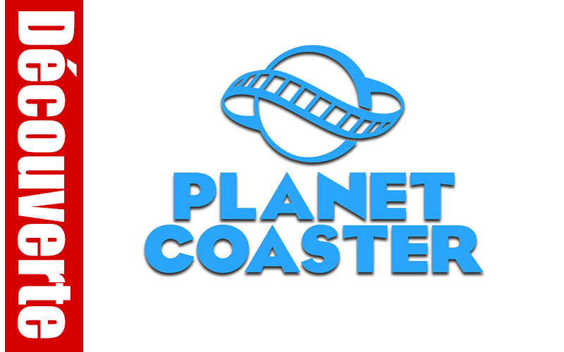 Planet Coaster : La découverte