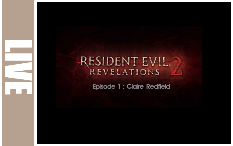 Resident Evil Revelations 2 : Episode 1