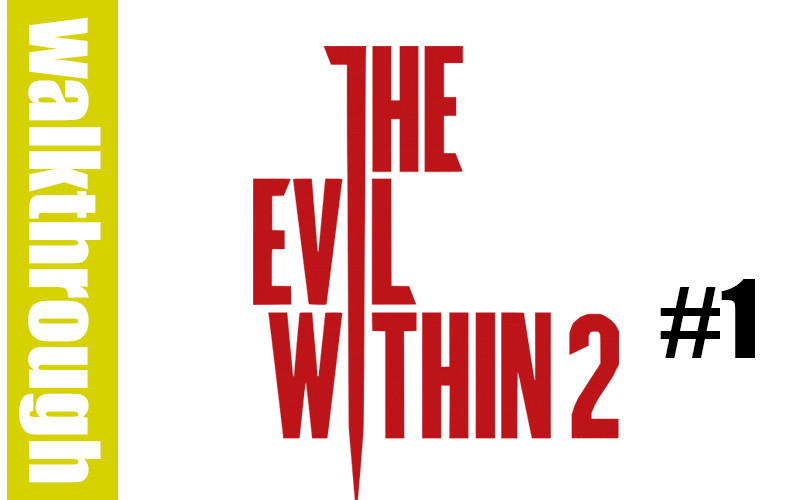 The Evil Within 2 - Episode 1