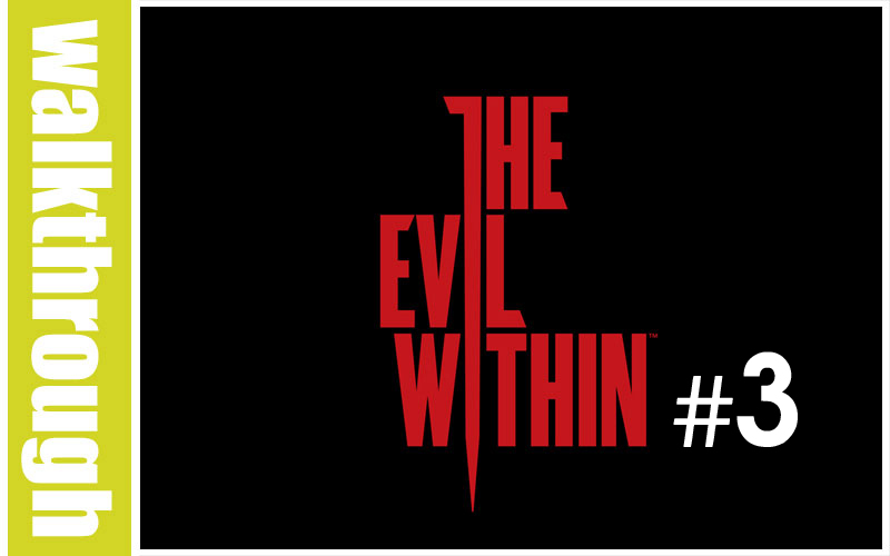 WT The Evil Within : Episode 3