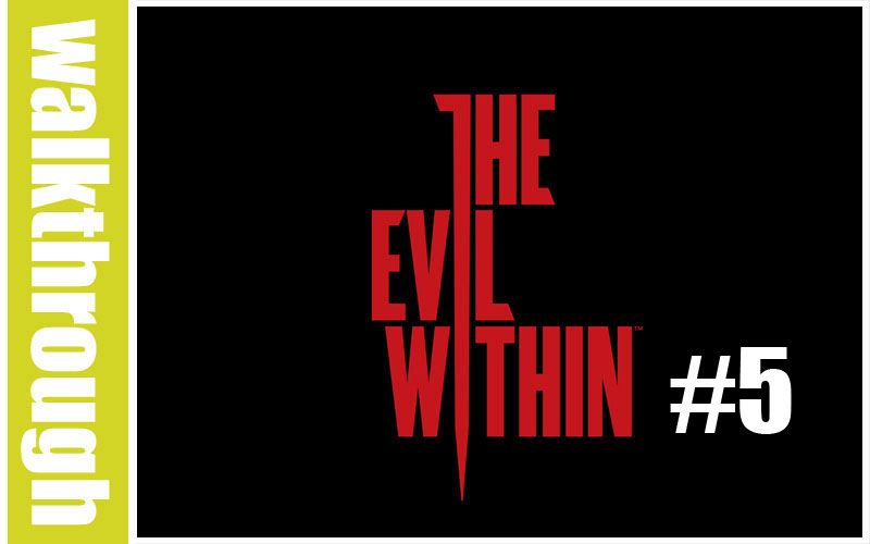 The evil Within : Episode 5