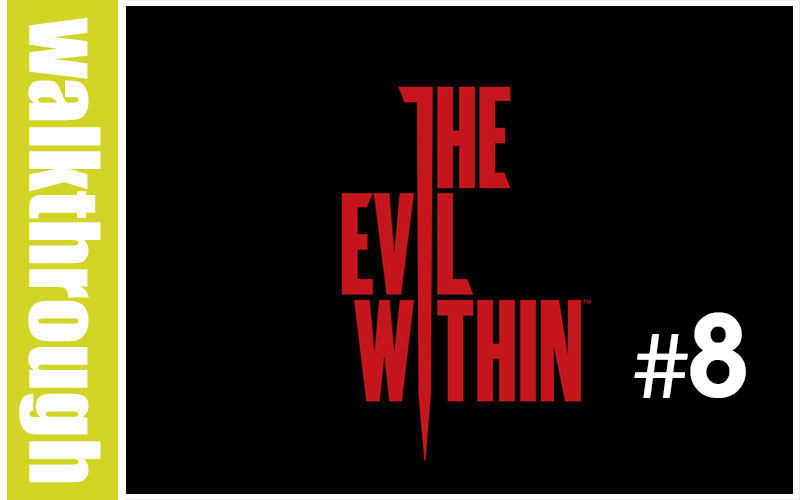WT The Evil Within Episode 8