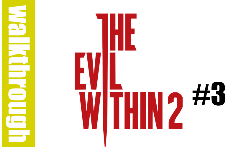 The Evil Within 2 : Episode 3