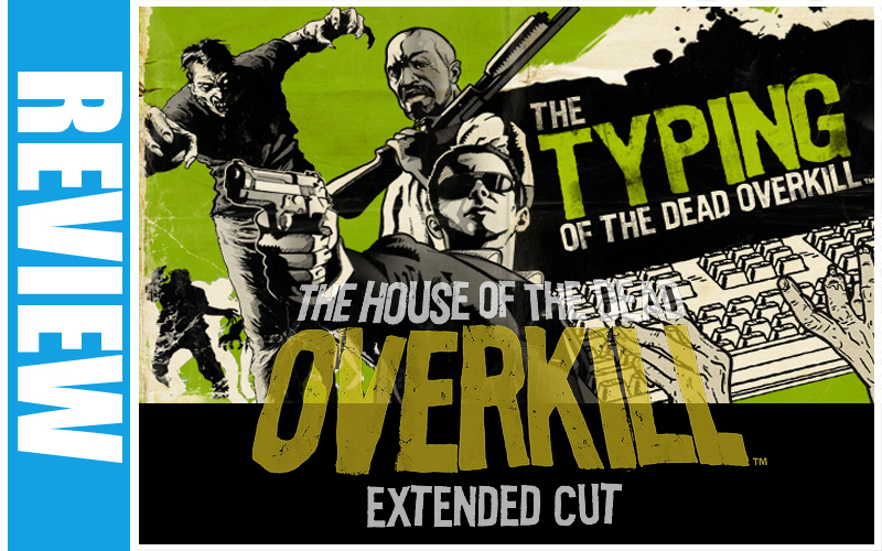 House of the Dead / Typing of the Dead : Overkill