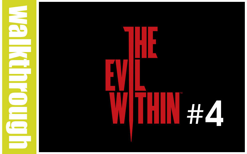 The Evil Within : Episode 4