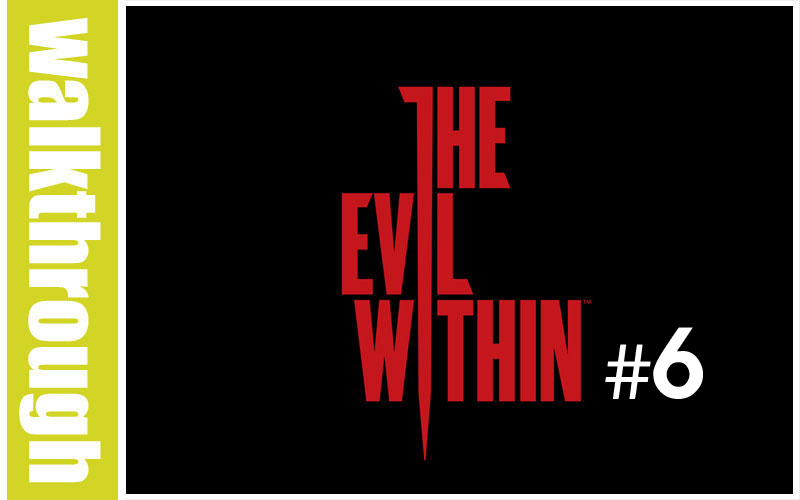 The Evil Within - Episode 6